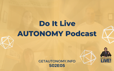 Do It Live! AUTONOMY Podcast – Episode 005